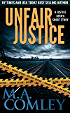 Unfair Justice: A Justice short story