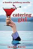 Catering Girl: A Frankie Goldberg Novella