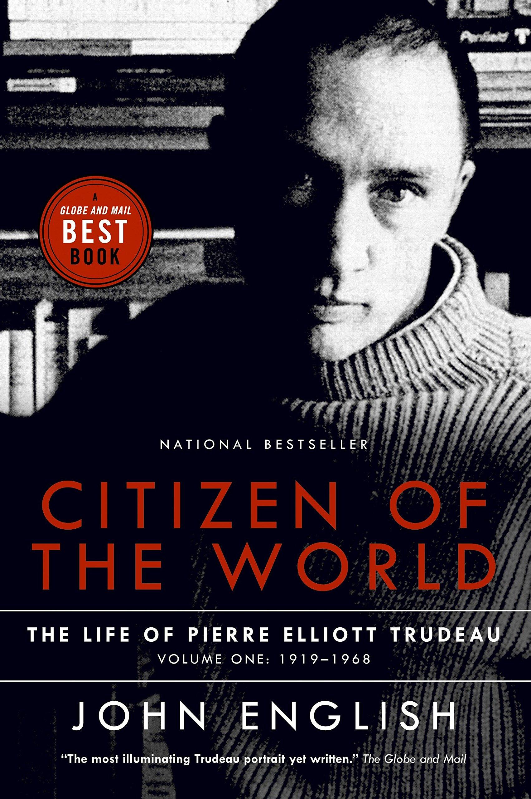 Read Online Citizen of the World: The Life of Pierre Elliott Trudeau Volume One: 1919-1968 pdf epub