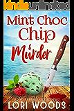 Mint Choc Chip & Murder (A Sweet Treats Cozy Mystery Book 4)