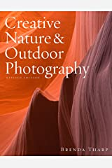 Creative Nature & Outdoor Photography, Revised Edition Paperback