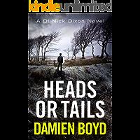 Heads or Tails (DI Nick Dixon Crime Book 7)