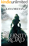 The Eternity Road (The Eternity Road Trilogy, Book 1)