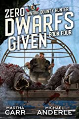Zero Dwarfs Given (Dwarf Bounty Hunter Book 4) Kindle Edition
