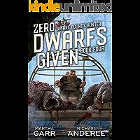 Zero Dwarfs Given (Dwarf Bounty Hunter Book 4)