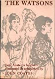 The Watsons;: Jane Austen's fragment continued and completed by John Coates