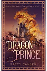 The Dragon Prince (Ghostspeaker Chronicles Book 5) Kindle Edition