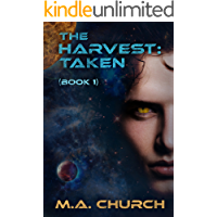 The Harvest: Taken (The Harvest series Book 1) book cover