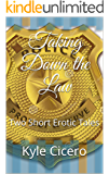 Taking Down the Law: Two Short Erotic Tales