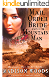 Mail Order Bride and Her Mountain Man (Mountain Mail Order Brides) (A Western Romance Book)