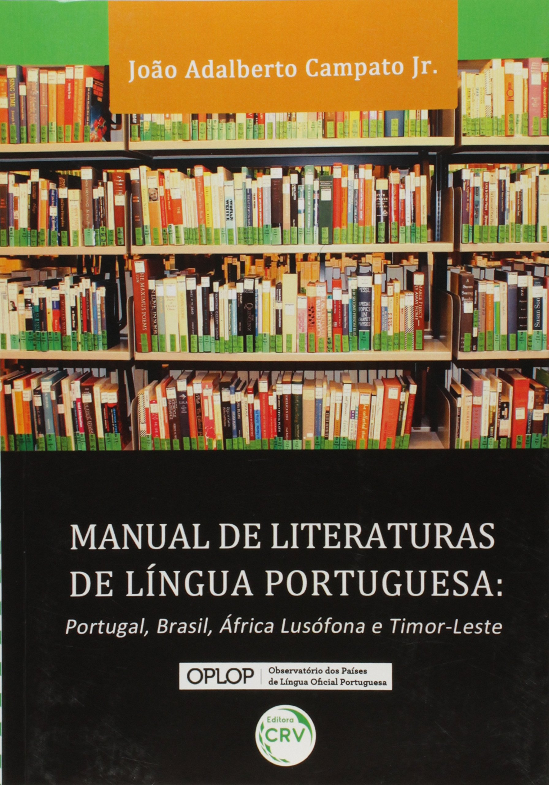 Manual de Literaturas de Língua Portuguesa. Portugal, Brasil, África Lusófona e Timor-Leste pdf