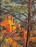 Cezanne By Himself: Drawings, Paintings, Writings (By Himself Series)
