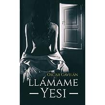 Llámame Yesi (Spanish Edition) sep 14, 2018