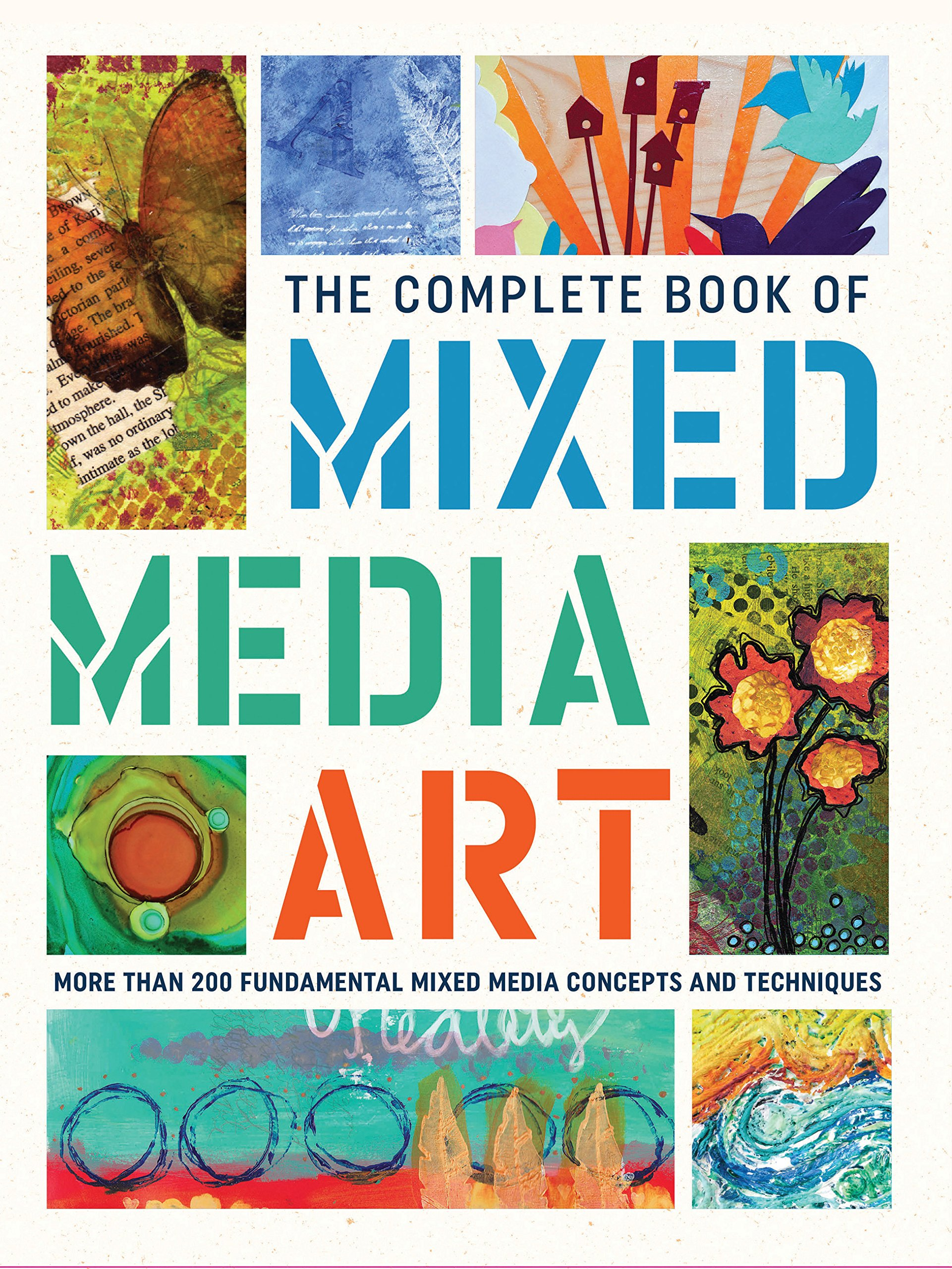 The Complete Book of Mixed Media Art: More than 200 fundamental mixed media  concepts and techniques: Walter Foster Creative Team: 9781633223431:  Amazon.com: ...