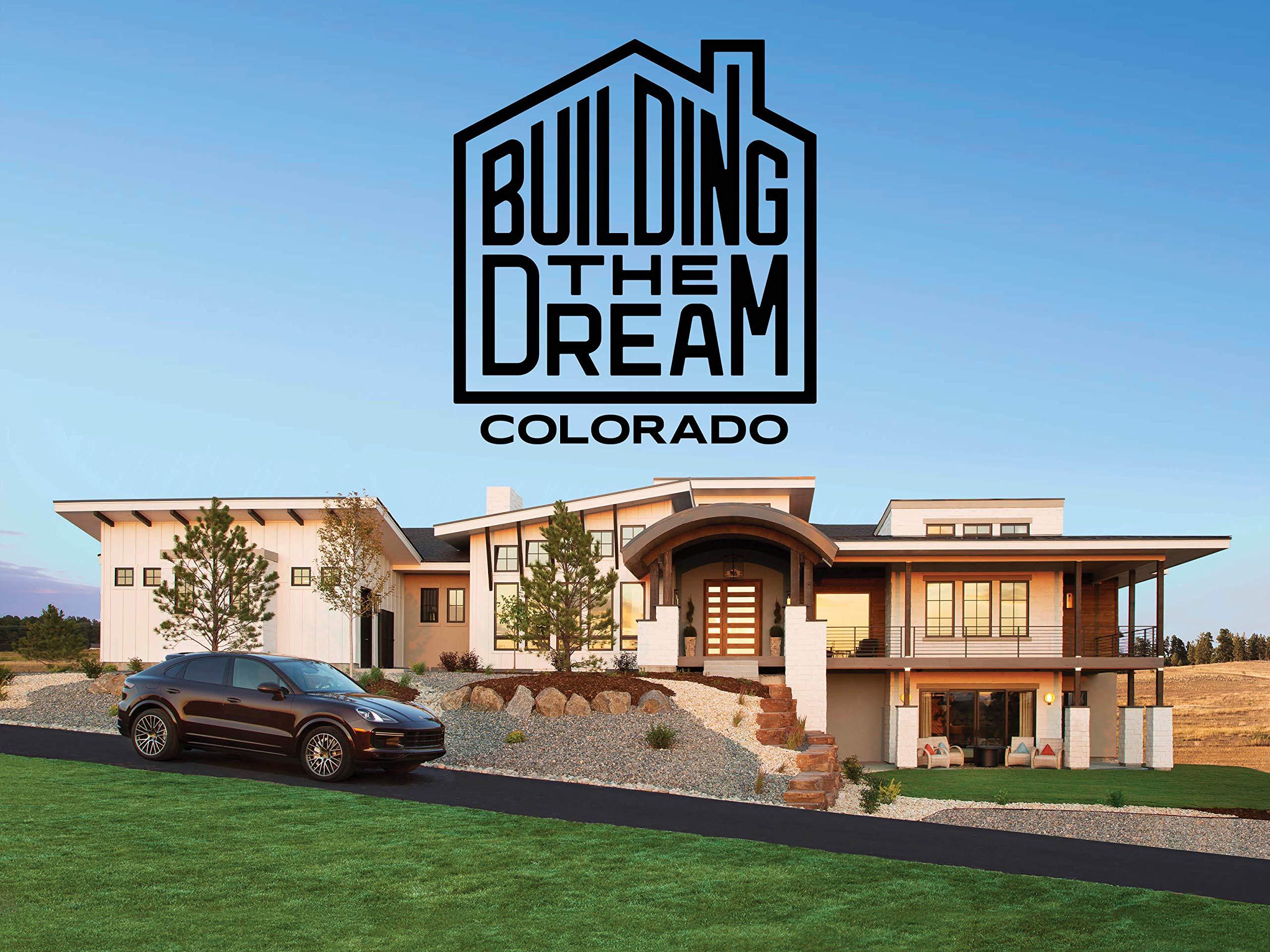 Building The Dream Colorado - Season 1
