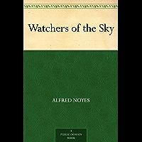 Watchers of the Sky (免费公版书) (English Edition)