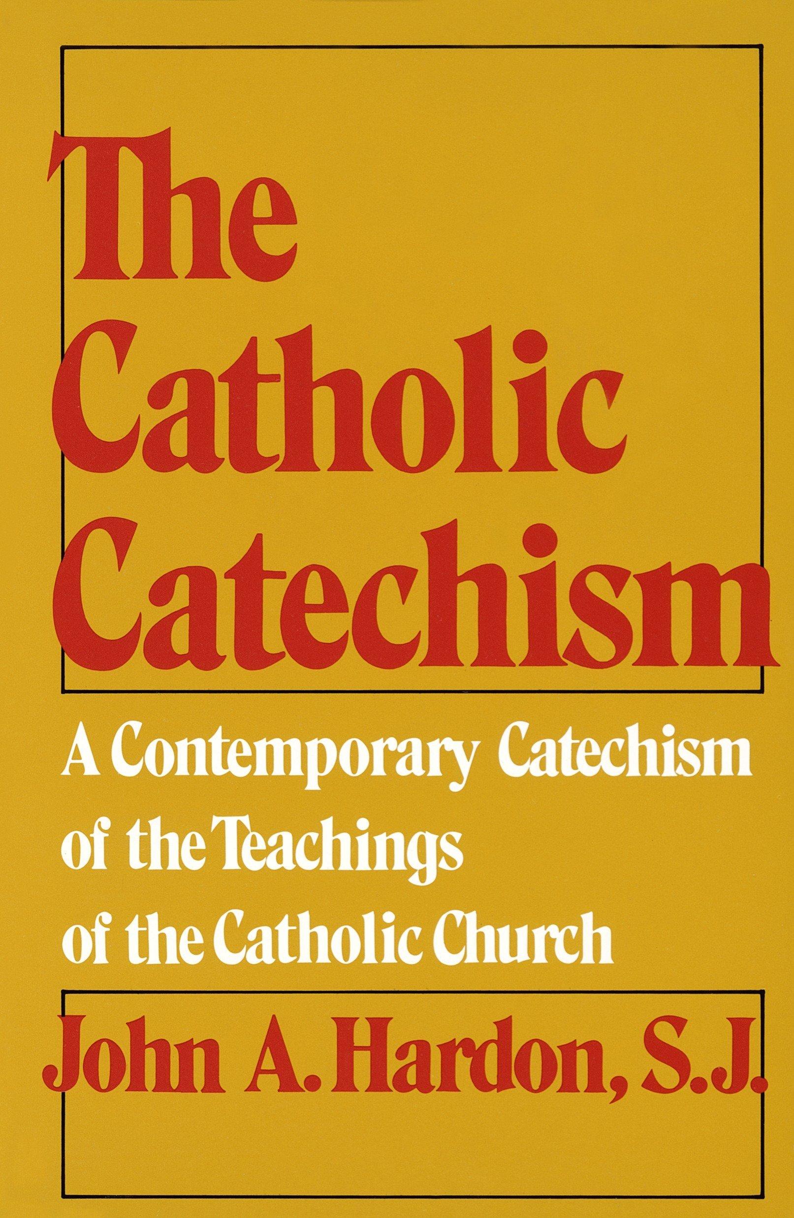 The Catholic Catechism: A Contemporary Catechism of the Teachings of the Catholic  Church: John A. Hardon: 9780385080453: Amazon.com: Books
