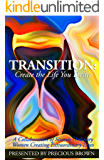 Transition: Create the Life You Desire