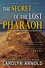 The Secret of the Lost Pharaoh: An action-packed adventure with a shocking twist (Matthew Connor Adventure series Book 2) Kindle Edition