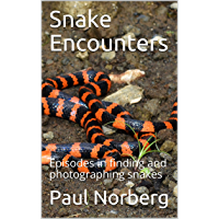 Snake Encounters: Episodes in finding and photographing snakes (English Edition)