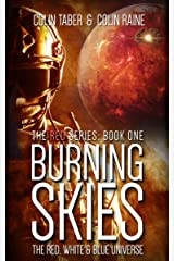 RED: Burning Skies: Book One Of The Red Sub-Series (The Red, White And Blue Universe 1) Kindle Edition