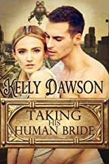 Taking His Human Bride Kindle Edition