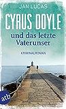 Cyrus Doyle und das letzte Vaterunser: Kriminalroman (Cyrus Doyle ermittelt 2) (German Edition)