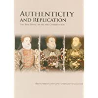 Authenticity and Replication: The Real Thing in Art and Conservation