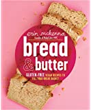 Bread and Butter: Gluten-Free Vegan Recipes to Fill Your Bread Basket