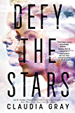 Defy the Stars (Defy the Stars Series )