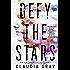 Defy the Stars (Defy the Stars Series )
