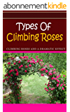 Types of Climbing Roses: Climbing Roses Add a Dramatic Effect (English Edition)