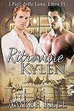 Ritrovare Kylen (Figli della luna Vol. 11)