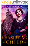 The Changeling Child (The Beauty's Beast Fantasy Series)