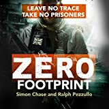 Zero Footprint: Leave No Trace, Take No Prisoners