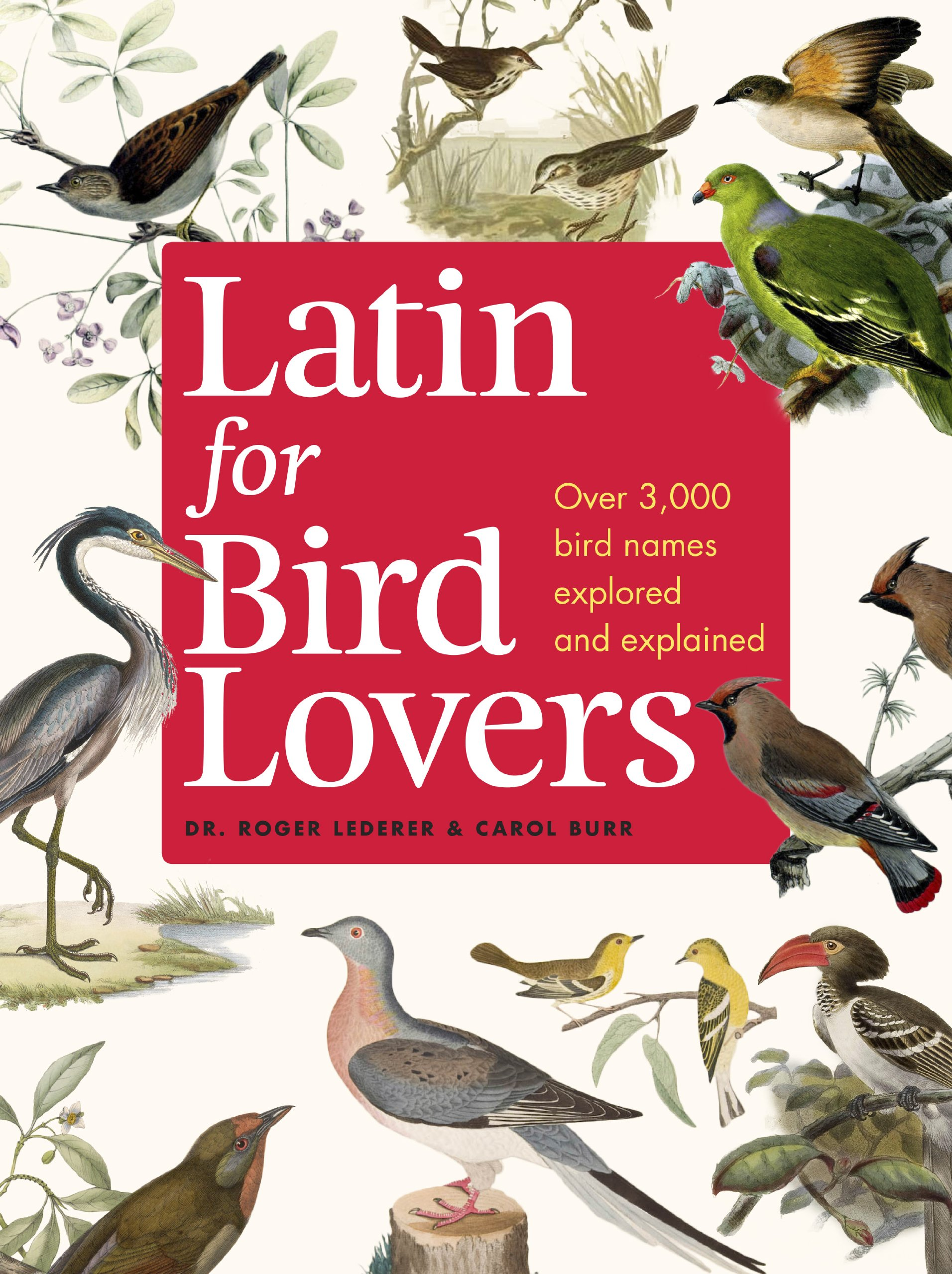 Latin for Bird Lovers: Over 3,000 Bird Names Explored and Explained by Workman Publishing