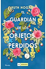 El guardián de los objetos perdidos (LOS IMPERDIBLES) (Spanish Edition) Kindle Edition