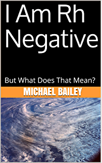 Are You a True Rh Negative?: If Not, Why Not? 2, Michael