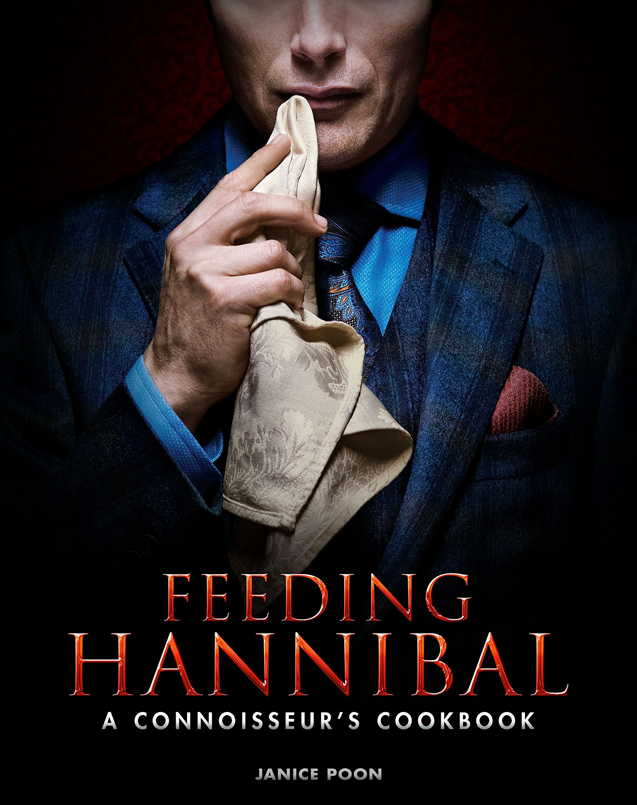 Download Feeding Hannibal: A Connoisseur's Cookbook pdf epub