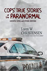 Cops' True Stories of the Paranormal: Ghosts, UFOs, and Other Shivers Kindle Edition