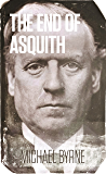 The End of Asquith: The Downing Street Coup - December 1916