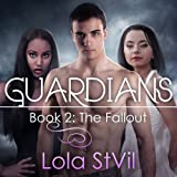 Guardians: The Fallout: The Guardians Series, Book 2