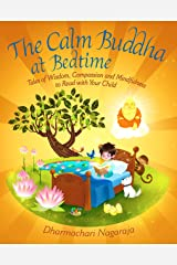 The Calm Buddha at Bedtime: Tales of Wisdom, Compassion and Mindfulness to Read with Your Child Kindle Edition
