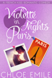 Violette Nights in Paris (A French Kiss Romance Book 2)