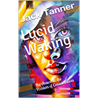 Lucid Waking: The Answer to the Problem of Consciousness (English Edition)