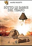 Sotto le Sabbie del Tempo: La scienza perduta degli Antichi Astronauti (Archeomisteri)