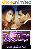 Taming The Billionaire: Erotic Romance (Lap of Luxury Book 1)