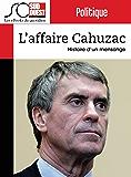 L'affaire Cahuzac: Histoire d'un mensonge