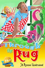 Through the Rug: Tenth Anniversary Edition Kindle Edition