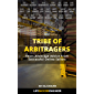 Tribe Of Arbitragers: Short Arbitrage Advice From Successful Online Sellers: (Online Arbitrage, Retail Arbitrage, Books, Wholesale, Amazon FBA)